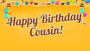 Happy Birthday Cousin