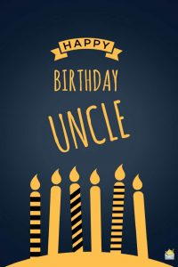 45 Best Happy Birthday Uncle Wishes Quotes Status Greetings Messages October 2020