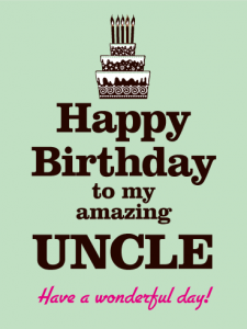 40+ Best Happy Birthday Uncle Wishes (Quotes, Status, Greetings, Messages) 1