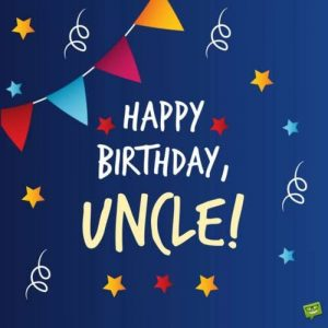 #45+ Best Happy Birthday Uncle Wishes (Quotes, Status, Greetings, Messages) 2
