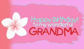 40+ Best Happy Birthday Grandma Wishes (Quotes, Status, Greetings, Messages) 3
