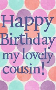 40+ Best Happy Birthday Cousin Wishes (Quotes, Status, Greetings, Messages) 4