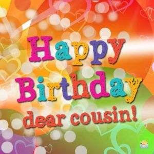 40+ Best Happy Birthday Cousin Wishes (Quotes, Status, Greetings, Messages) 2