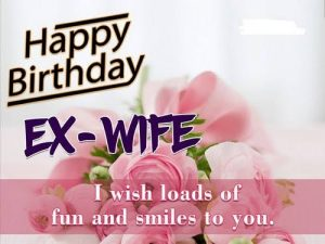 40+ Best Happy Birthday Ex-Wife Wishes (Quotes, Status, Greetings, Messages) 3