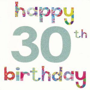 40+ Best Happy 30th Birthday Wishes (Quotes, Status, Greetings, Messages) 6