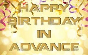 40+ Best Happy Birthday in Advanced Wishes (Quotes, Status, Greetings, Messages) 5