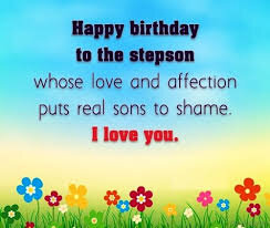 40+ Best Happy Birthday Stepson Wishes (Quotes, Status, Greetings, Messages) 20