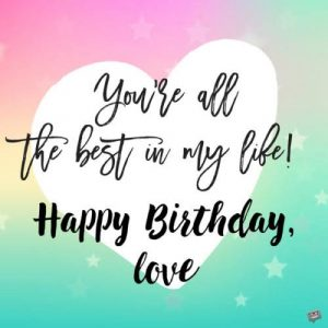 #40+ Best Happy Birthday Wishes for Girlfriend GF Status (Quotes, Greetings, Messages)  2
