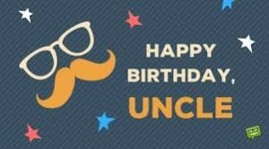 #45+ Best Happy Birthday Uncle Status Wishes (Quotes, Greetings, Messages)  3
