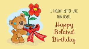 #40+ Best Happy Belated Birthday Status Wishes (Quotes, Greetings, Messages)  3