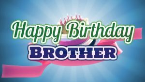 Happy birthday bro wishes in Images
