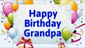#40+ Best Happy Birthday Grandfather Status Wishes (Grandpa)  (Quotes, Greetings, Messages)  3