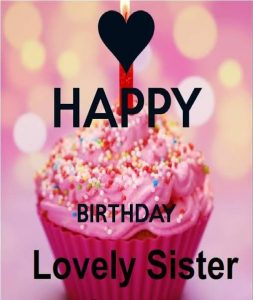 #45+ Best Birthday Status Wishes for Sister (Quotes, Message, Greetings)  1