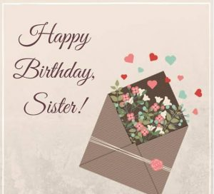 #45+ Best Birthday Status Wishes for Sister (Quotes, Message, Greetings)  2