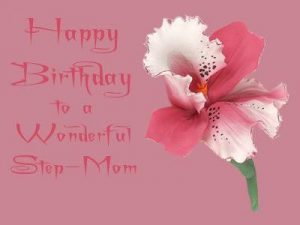 #40+ Best Happy Birthday StepMother Status Wishes (Quotes,  Greetings, Messages)  1