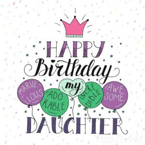 #45+ Best Happy Birthday Daughter Status Wishes (Quotes, Greetings, Messages)  1