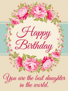 #45+ Best Happy Birthday Daughter Status Wishes (Quotes, Greetings, Messages)  4