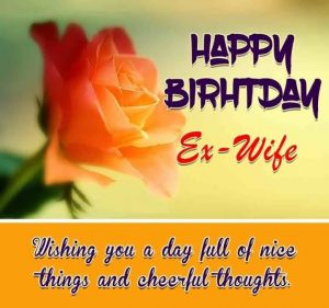 #40+ Best Happy Birthday Ex-Wife Wishes Status (Quotes, Greetings, Messages)  1