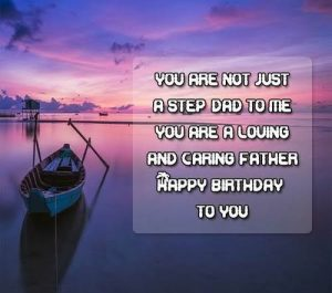 #40+ Best Happy Birthday StepDad (Stepfather) Status Wishes (Quotes, Greetings, Messages) 2