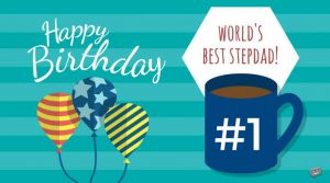 #40+ Best Happy Birthday StepDad (Stepfather)  Status Wishes (Quotes, Greetings, Messages)  1