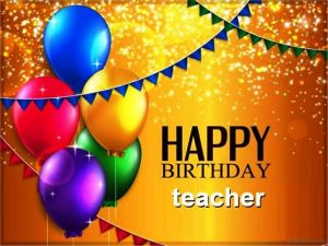 #40+ Best Happy Birthday Teacher Status Wishes (Quotes, Greetings, Messages)  2