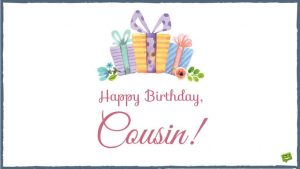 #40+ Best Happy Birthday Cousin Status Wishes (Quotes, Greetings, Messages)  1