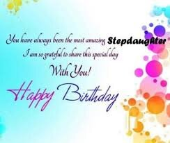 #40+ Best Happy Birthday Stepdaughter Status Wishes (Quotes, Greetings, Messages)  1